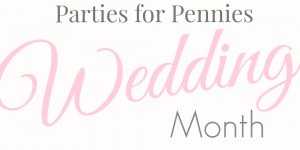 Wedding Ideas on PartiesforPennies.com
