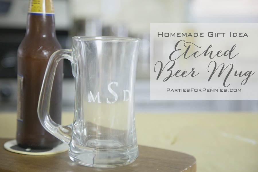 Homemade Gift Idea | Etched Beer Mug | PartiesforPennies.com| Video Tutorial | #diy #gift #homemade #Christmas #guygift #present
