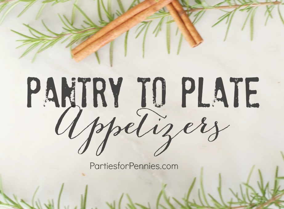 Pantry to Plate Appetizer Ideas | PartiesforPennies.com | #appetizers #holidays #newyearseve
