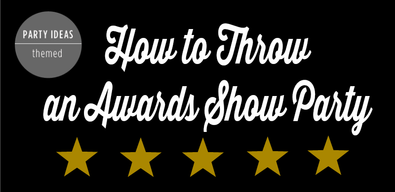 Awards Show Party Tips - Feature