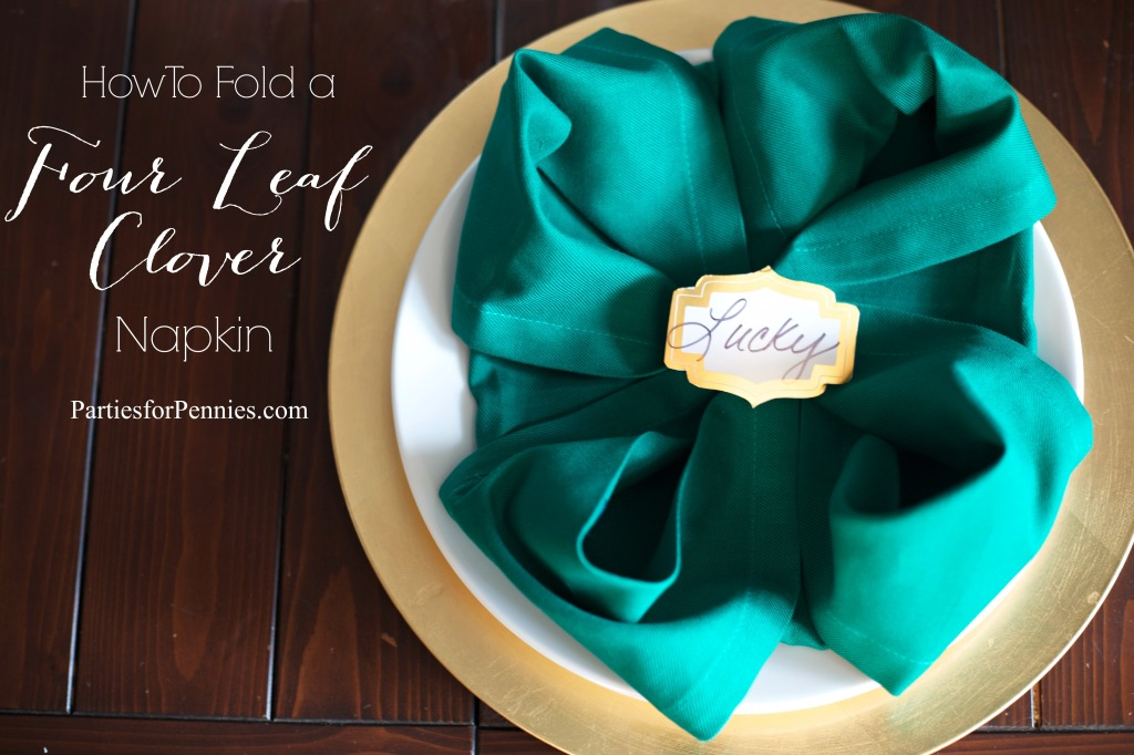 How to Fold a Four Leaf Clover Napkin | PartiesforPennies.com | #Stpatricksday #tutorial #napkins #video