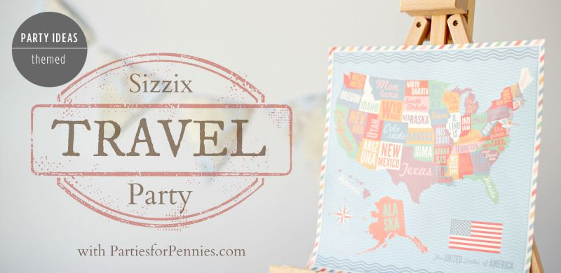 Sizzix - Travel Themed Party - Feature