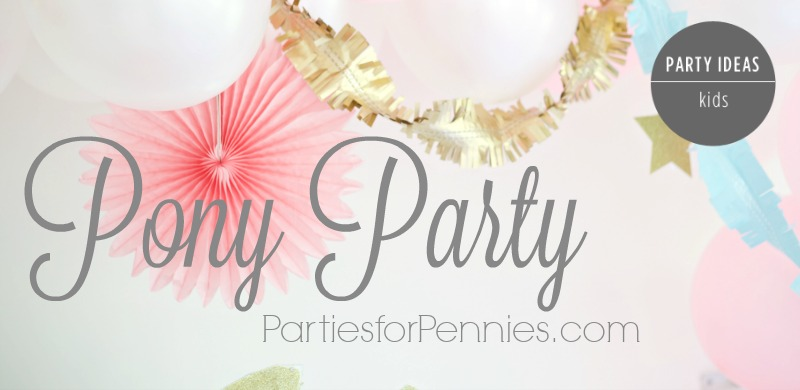 Pony Party by PartiesforPennies.com  - Feature