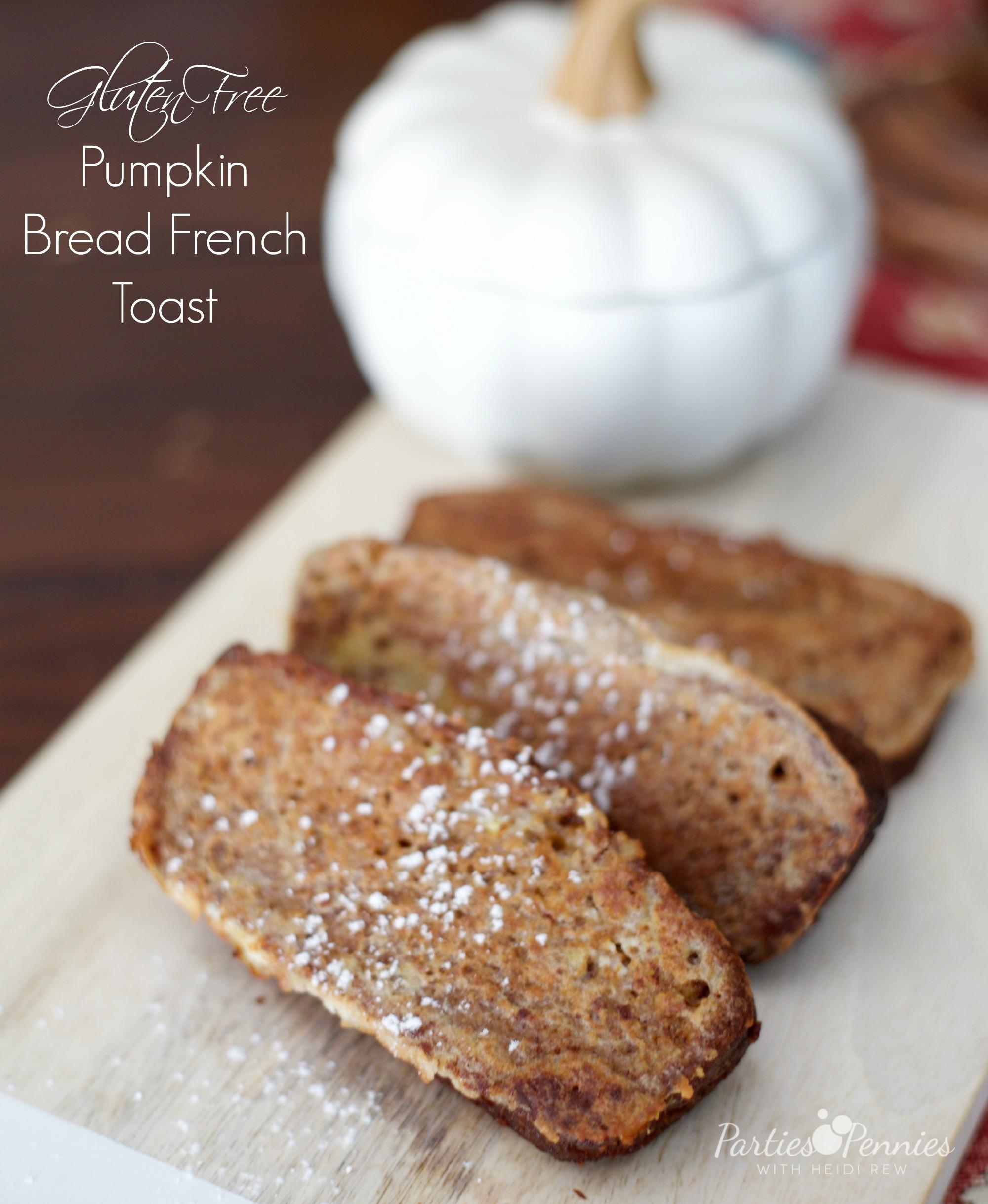 Gluten Free Pumpkin Bread French Toast Recipe | PartiesforPennies.com | #recipe #glutenfree #breakfast #brunch #pumpkin