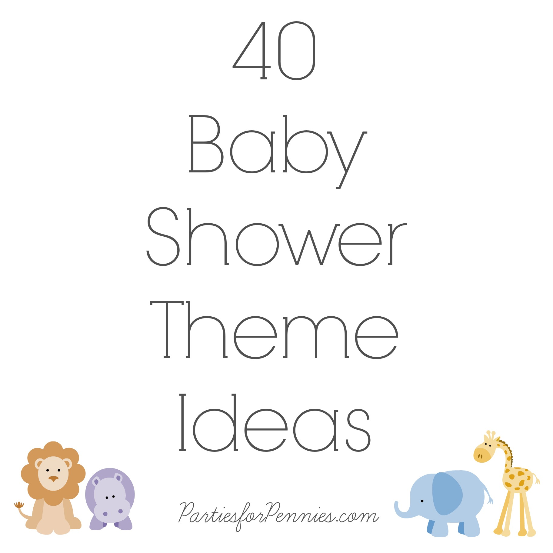 50 Ideas for Planning a Baby Shower | PartiesforPennies.com | 40 Baby Shower Themes
