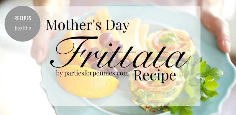 Easy Frittata Recipe for Mother's Day by PartiesforPennies.com | Perfect breakfast or brunch recipe! Great for a bridal shower, baby shower, or bridal brunch!